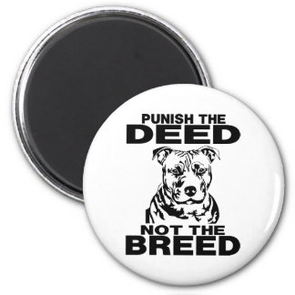 PUNISH THE DEED NOT THE BREED MAGNETS