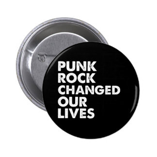 Punk Rock Changed Our Lives Pin