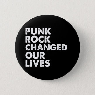 Punk Rock Changed Our Lives Pinback Button