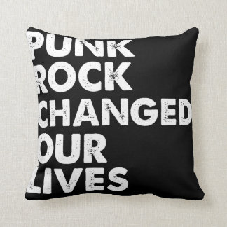 Punk Rock Changed Our Lives Throw Pillow