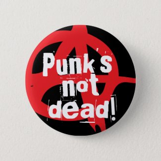 Punk's not dead! pinback button