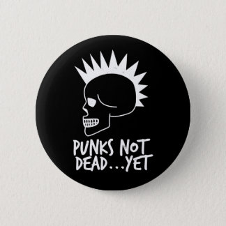 Punks Not Dead...Yet Skull Dark Button