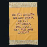 "Punny Passover Kitchen Towel with Matzoh Border<br><div class=""desc"">With apologies to Ira and George...  but then,  the Gershwins would understand! Text reads &quot;We got matzoh,  we got yayin,  we got chroseth,  who could ask for any moror?&quot; Completes your Passover kitchen.</div>"