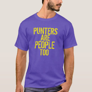 Punters are people too funny purple yellow tshirt
