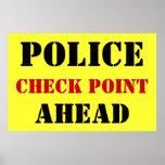 Punto de control de policía a continuación posters