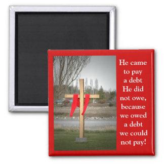 Punto rojo cruzado, él vino pagar una deuda… imán cuadrado