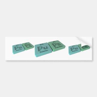 Pupa as Pu Plutonium and Pa Protactinium Bumper Sticker