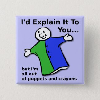 Puppets and Crayons Funny Button Badge