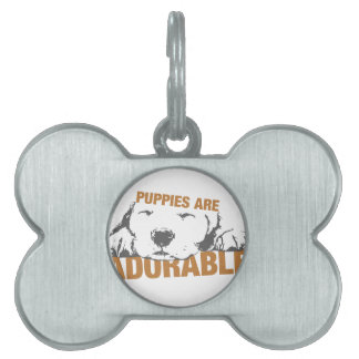 Puppies Are Adorable Pet Name Tag