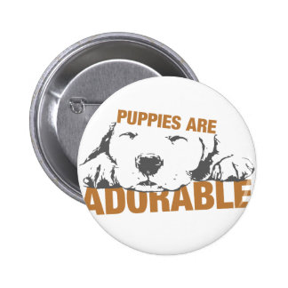 Puppies Are Adorable Pinback Button