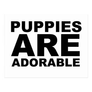 PUPPIES ARE ADORABLE: The Shirt Postcard