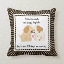 puppy dog tails.... what little boys are made of! throw pillow