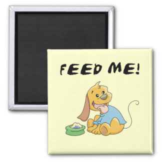 Puppy Feed Me Tshirts and Gifts 2 Inch Square Magnet