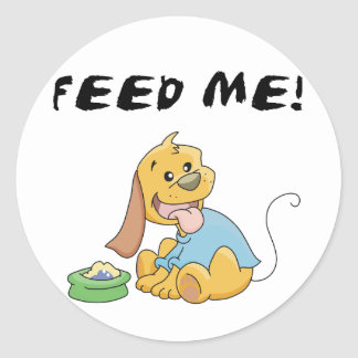Puppy Feed Me Tshirts and Gifts Classic Round Sticker