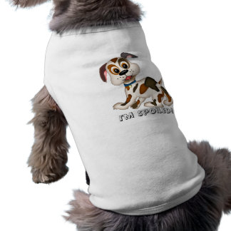 puppy, I'm Spoiled! Shirt