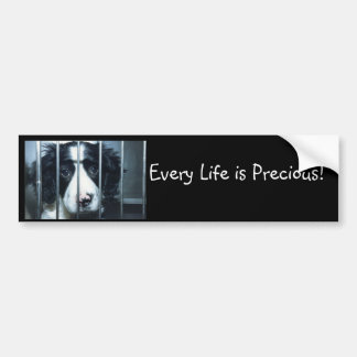 puppy in cage, Every Life is Precious! Bumper Sticker