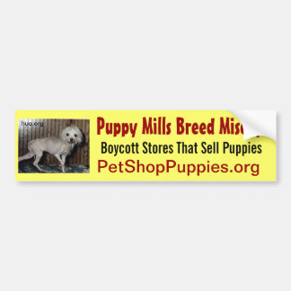 Puppy Mills Breed Misery Bumper Sticker
