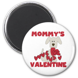 Puppy Mommy's Valentine T-shirts and Gifts Magnet