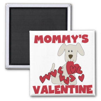 Puppy Mommy's Valentine T-shirts and Gifts Fridge Magnet