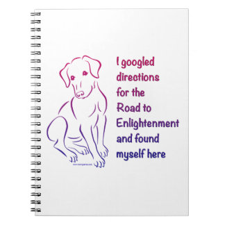 Puppy Road to Enlightenment Spiral Notebooks