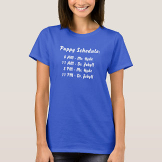 Puppy Schedule Mr. Hyde and Dr. Jekyll T-Shirt