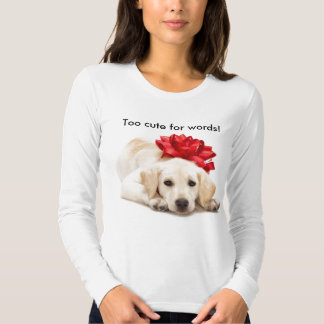 PuppyAndBow, Too cute for words! Shirt