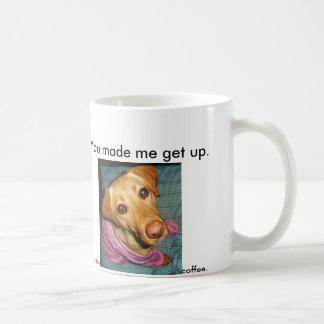 puppynose, You made me get up. Coffee Mug