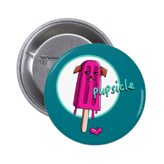 Pupsicle Pinback Button