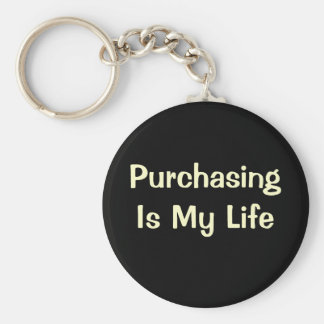 Purchasing Is My Life - DeMotivational Quote Basic Round Button Keychain