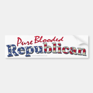Pure Blooded Republican Bumper Sticker