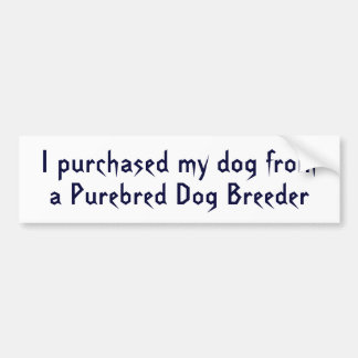Purebred Dog Breeder2 Car Bumper Sticker