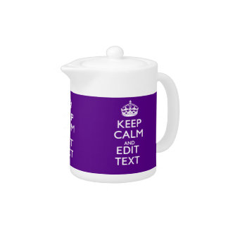 Purple Accent Keep Calm And Your Text Easily Teapot