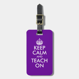 Purple and White Keep Calm and Teach On Bag Tag