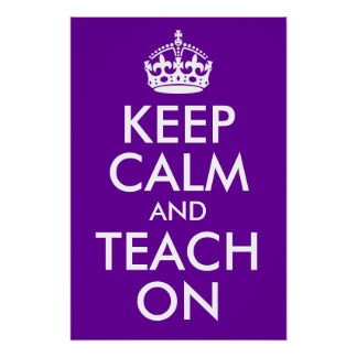 Purple and White Keep Calm and Teach On Perfect Poster