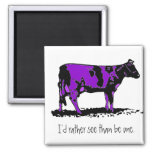 purple cow, I'd rather see than be one. Fridge Magnet
