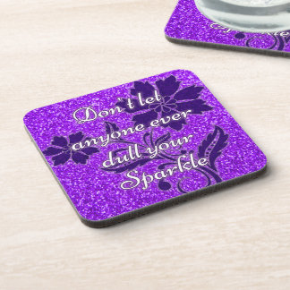 Purple don't let anyone dull your sparkle coasters