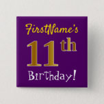 [ Thumbnail: Purple, Faux Gold 11th Birthday, With Custom Name Button ]