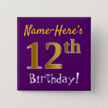 [ Thumbnail: Purple, Faux Gold 12th Birthday, With Custom Name Button ]