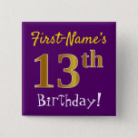 [ Thumbnail: Purple, Faux Gold 13th Birthday, With Custom Name Button ]