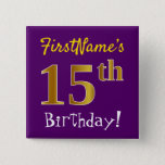 [ Thumbnail: Purple, Faux Gold 15th Birthday, With Custom Name Button ]