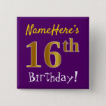 [ Thumbnail: Purple, Faux Gold 16th Birthday, With Custom Name Button ]