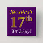 [ Thumbnail: Purple, Faux Gold 17th Birthday, With Custom Name Button ]
