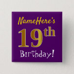 [ Thumbnail: Purple, Faux Gold 19th Birthday, With Custom Name Button ]