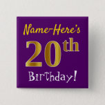 [ Thumbnail: Purple, Faux Gold 20th Birthday, With Custom Name Button ]