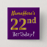 [ Thumbnail: Purple, Faux Gold 22nd Birthday, With Custom Name Button ]