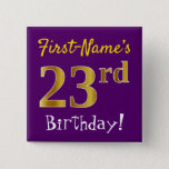 [ Thumbnail: Purple, Faux Gold 23rd Birthday, With Custom Name Button ]