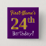[ Thumbnail: Purple, Faux Gold 24th Birthday, With Custom Name Button ]