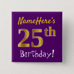[ Thumbnail: Purple, Faux Gold 25th Birthday, With Custom Name Button ]