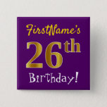 [ Thumbnail: Purple, Faux Gold 26th Birthday, With Custom Name Button ]