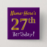 [ Thumbnail: Purple, Faux Gold 27th Birthday, With Custom Name Button ]